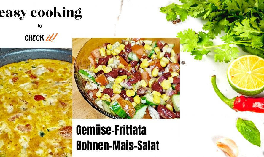 easy cooking by CHECK it! – Leckere Gemüse-Frittata mit Bohnen-Mais-Salat